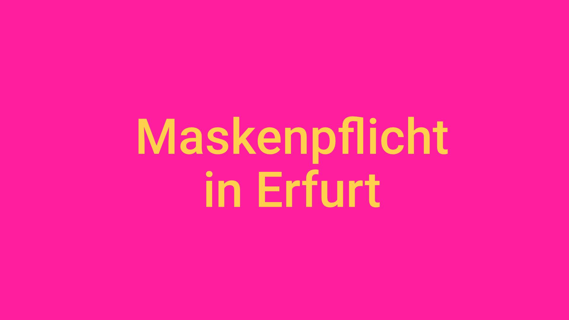 Die Maskenpflicht in Erfurt
